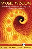 Womb Wisdom by Padma Aon Prakasha (Jan 15 2011)