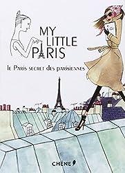 My Little Paris. Le Paris secret des parisiennes