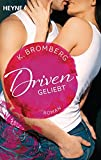 Driven. Geliebt: Band 3 - Roman - (Driven-Serie, Band 3)