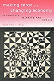 img - for Making Sense of a Changing Economy: Technology, Markets and Morals book / textbook / text book