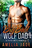 Big Bad Wolf Dad: A Fated Mate Romance by  Amelia Jade in stock, buy online here