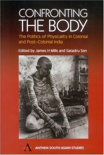 Confronting the Body: The Politics of Physicality in Colonial and Post-Colonial India (Anthem South Asian Studies) - Anthem Mall Stores
