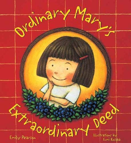 Ordinary Mary's Extraordinary Deed - A Children's Kindness Book