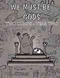 We Must Be Gods, Mel Hynes and James L. Grant, 1600760945