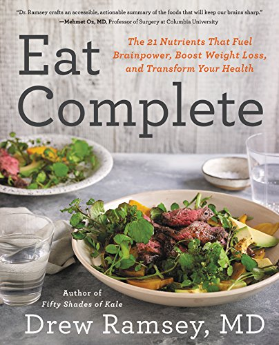 Eat Complete: The 21 Nutrients That Fuel Brainpower, Boost Weight Loss, and Transform Your Health cover