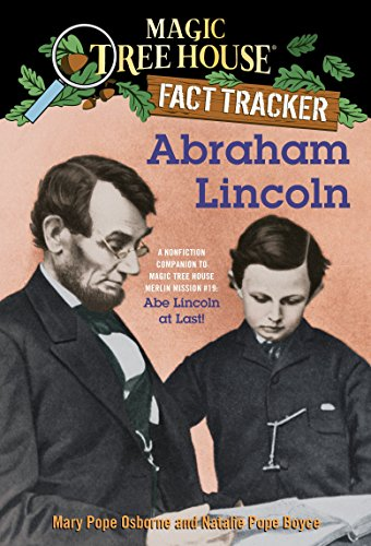 Magic Tree House Fact Tracker: Abraham Lincoln: A Nonfiction Companion to Magic Tree House #47: Abe Lincoln at Last! -