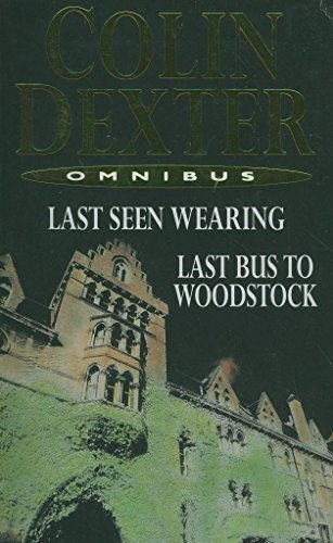 LAST SEEN WEARING / LAST BUS TO WOODSTOCK by COLIN DEXTER (2002-11-05)