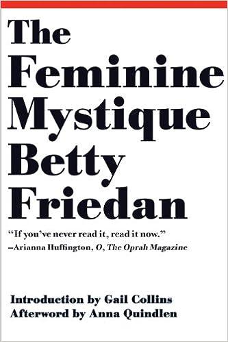 The feminine mystique 50th anniversary edition betty friedan the feminine mystique 50th anniversary edition betty friedan gail collins anna quindlen 9780393346787 amazon books fandeluxe Choice Image