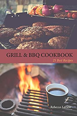 GRILL & BBQ COOKBOOK 25 Best Recipes
