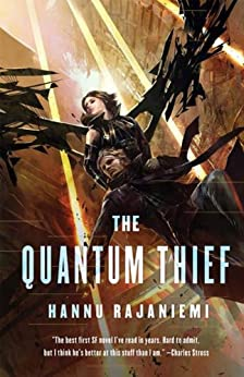 The Quantum Thief (Jean le Flambeur Book 1) by [Rajaniemi, Hannu]