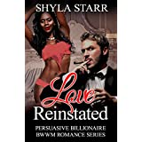 Love Reinstated (Persuasive Billionaire BWWM Romance Series Book 3)