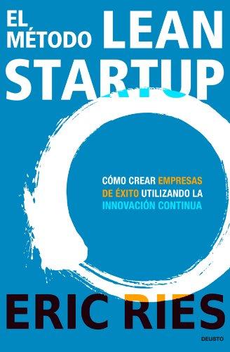 Resultado de imagen para El método Lean Startup de Eric Ries y Javier San Julián