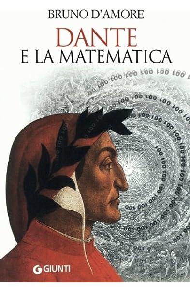 Dante e la matematica Italian Edition Saggi Giunti: Amazon.es: DAmore, Bruno: Libros en idiomas extranjeros