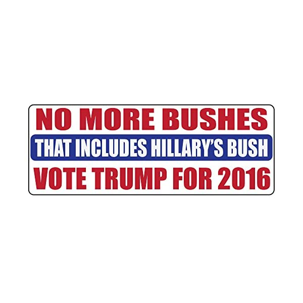 Donald-Trump-for-President-Anti-Hillary-Clinton-and-Jeb-Bush-Bumper-Sticker-Decal-Window-Truck-Not-even-Hillarys-Bush-in-the-White-House