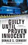 Guilty until Proven Innocent, Donald S. Connery, 0425233235