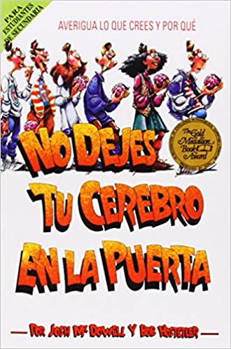 No Dejes Tu Cerebro En La Puerta: Josh McDowell, Bob Hostetler: 9780881131970: Amazon.com: Books