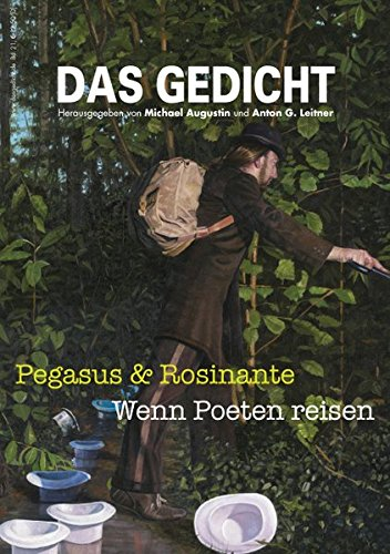 Das Gedicht. Zeitschrift / Jahrbuch für Lyrik, Essay und Kritik, Band 21: Pegasus & Rosinante. Wenn Poeten reisen