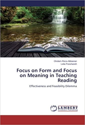 Focus on Form and Focus on Meaning in Teaching Reading: Effectiveness and Feasibility Dilemma
