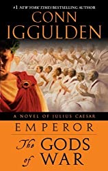Emperor: The Gods of War: A Novel of Julius Caesar by Iggulden, Conn (2009) Paperback