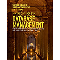 Principles of Database Management: The Practical Guide to Storing, Managing and Analyzing Big and Small Data (English…
