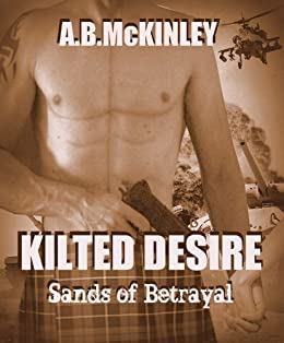 KILTED DESIRE - Sands of Betrayal by [McKINLEY, A.B.]