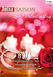 Julia Saison Band 05: Eine unvergessliche Liebe / Herzensgeheimnisse / Sonnenblumen zum Valentinstag?! /