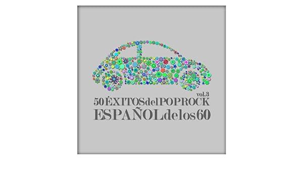 50 Éxitos del Pop Rock Español de los 60 Vol. 3 by Various artists on Amazon Music - Amazon.com