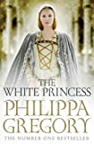 Front cover for the book The White Princess by Philippa Gregory