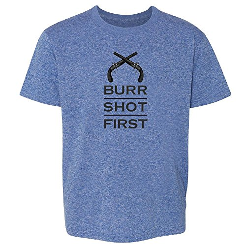 T-shirt Shot Youth (Aaron Burr Shot First Heather Royal Blue L Youth Kids T-Shirt)