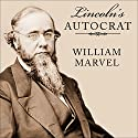 Lincoln's Autocrat: The Life of Edwin Stanton: Civil War America, Book 1 Audiobook by William Marvel Narrated by Norman Dietz