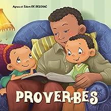 Les Proverbes: Versets de la Bible et leurs applications (Chapitres de la Bible pour enfants t. 9) (French Edition)