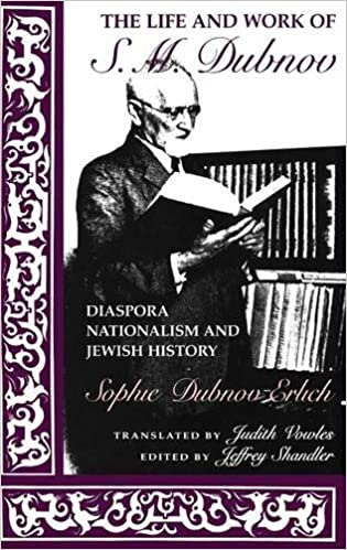 Bücher lädt ipod herunter The Life and Work of S. M. Dubnov: Diaspora Nationalism and Jewish History (The Modern Jewish Experience) PDF iBook