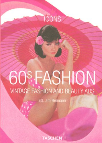 Sixties Fashion Costumes (60s Fashion: Vintage Fashion and Beauty Ads (Taschen Icon Series))