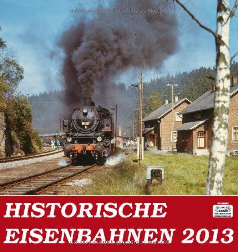 Historische Eisenbahnen 2013