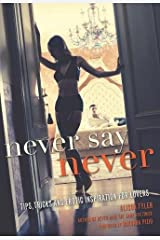 Never Say Never: Tips, Tricks, and Erotic Inspiration for Lovers Paperback