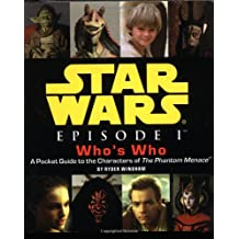 Star Wars Episode I Who's Who: A Pocket Guide To The Characters In The Phantom Menace