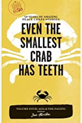 Even the Smallest Crab Has Teeth: 50 Years of Amazing Peace Corps Stories: Volume Four: Asia and the Pacific (Peace Corps at 50) Paperback