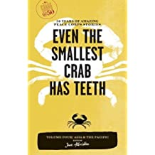 Even the Smallest Crab Has Teeth: 50 Years of Amazing Peace Corps Stories: Volume Four: Asia and the Pacific (Peace Corps at 50)