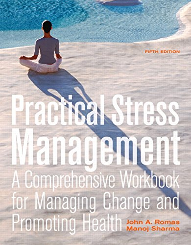 Practical Stress Management: A Comprehensive Workbook for Managing Change and Promoting Health (5th Edition)