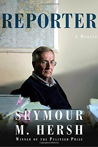 FREE DOWNLOAD Reporter A Memoir EBOOK BY Seymour M Hersh Free