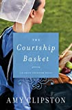 The Courtship Basket (An Amish Heirloom Novel Book 2)