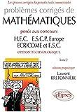 Problèmes corrigés de mathématiques posés aux concours HEC, ESCP Europe, ECRICOME, ESC, option technologique, tome 2