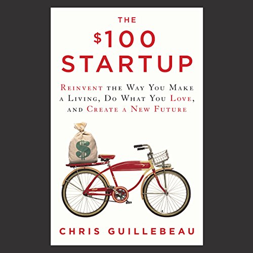 Pdf Business The $100 Startup: Reinvent the Way You Make a Living, Do What You Love, and Create a New Future
