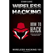 Wireless Hacking: How to Hack Wireless Networks