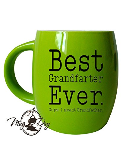 Mug A Day - Funny Fathers Day Gifts for Favorite Grandpa Best Grandfarter Ever Ceramic Coffee Mug - Novelty Drinkware Glassware - Great Grandfather Cup For Father's Day, Christmas and Birthday (Green) ()
