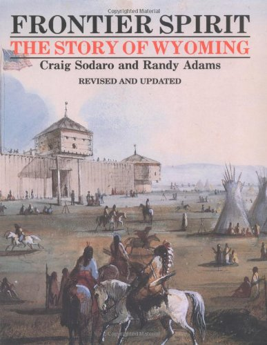 Frontier Spirit: The Story of Wyoming (Revised and Updated)