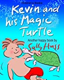 img - for Children's Books: KEVIN AND HIS MAGIC TURTLE: (Adventurous Bedtime Story/Picture Book About Keeping Promises and Caring for Others, for Beginner Readers with 45 Whimsical Illustrations, Ages 2-8) book / textbook / text book