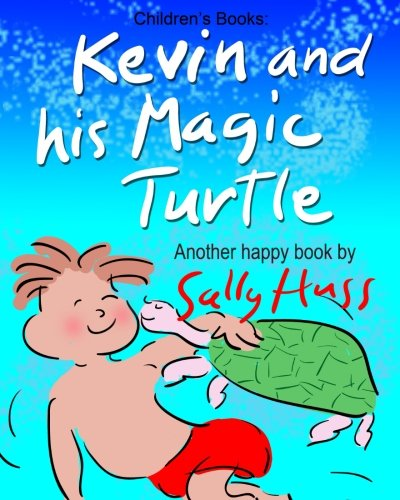 KEVIN AND HIS MAGIC TURTLE: (Adventurous Bedtime Story)
