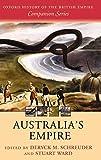 Australia s Empire (Oxford History of the British Empire Companion Series)
