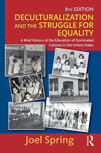 - Deculturalization and the Struggle for Equality: A Brief History of the Education of Dominated Cultures in the United States (Sociocultural, Political, and Historical Studies in Education)